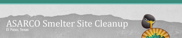 ASARCO Smelter Site Cleanup, El Paso, Texas